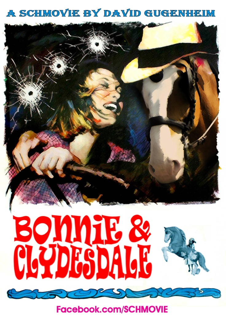 Bonnie and Clydesdale : Parody Movie Posters : Pinterest