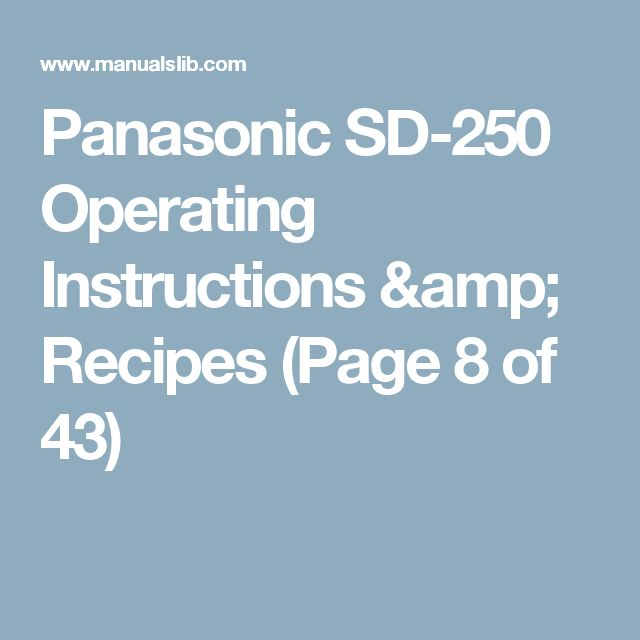 Panasonic SD-250  Operating Instructions & Recipes (Page 8 of 43)
