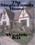 The Single-Family Home Wealth Kit