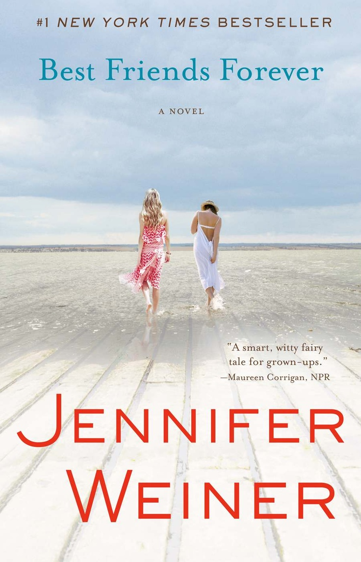 Best Friends Forever ~ Jennifer Weiner   Books I Want To ...