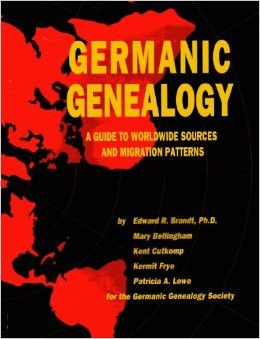 Germanic Genealogy: A Guide to Worldwide Sources and Migration Patterns