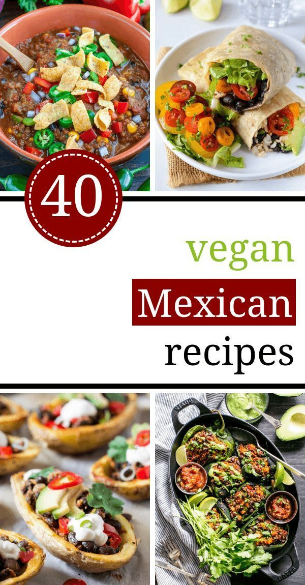 15 Amazing Vegan Mexican Food Recipes High Vibe Lifestyle Vegan Mexican Recipes Mexican Food Recipes Vegetarian Vegan Recipes