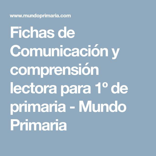 Fichas de Comunicación y comprensión lectora para 1º de primaria - Mundo Primaria