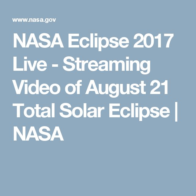 NASA Eclipse 2017 Live - Streaming Video of August 21 Total Solar Eclipse | NASA
