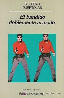 El bandido doblemente armado, de Soledad Puértolas.