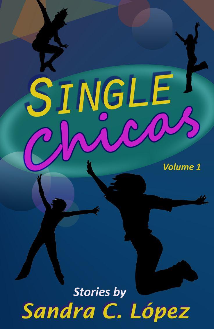 Single Chicas by Sandra Lopez. Humorous Short Stories on Latina Singlehood. $0.99 http://www.ebooksoda.com/ebook-deals/single-chicas-by-sandra-lopez