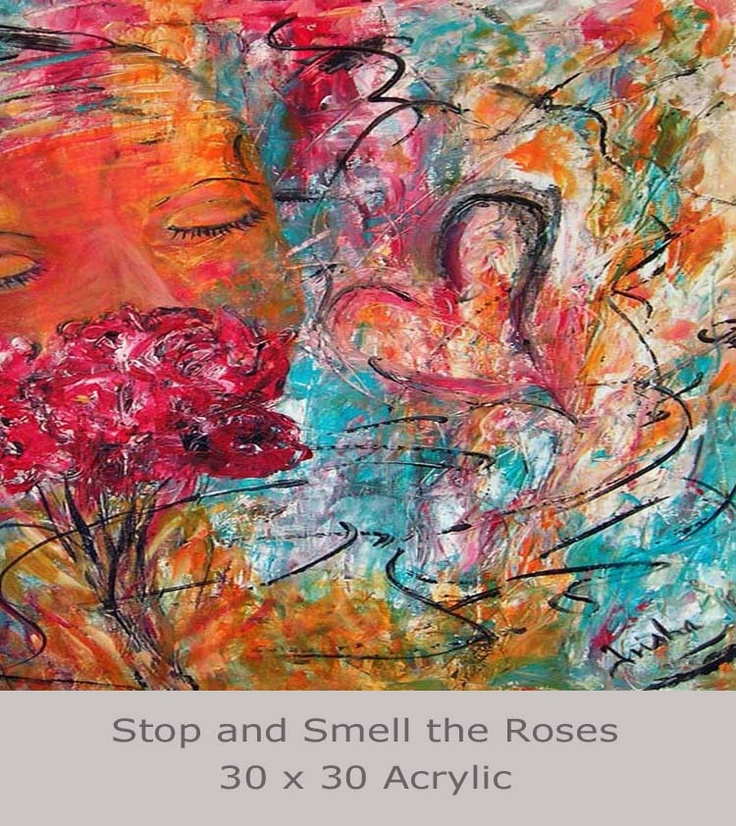 Stop and Smell the Roses 30 x 30 Acrylic