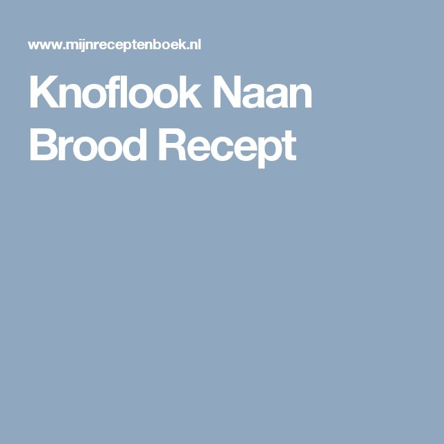 Knoflook Naan Brood Recept