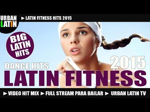 LATIN FITNESS 2015 ► BEST FITNESS DANCE HITS 2015 ► FITNESS DANCE PARTY 2015 ► VIDEO HIT MIX VOL.4 - YouTube