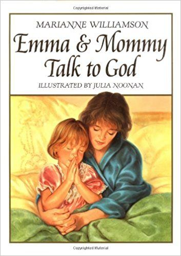 Emma And Mommy Talk To God Marianne Williamson Julia Noonan 9780060264642 Amazon