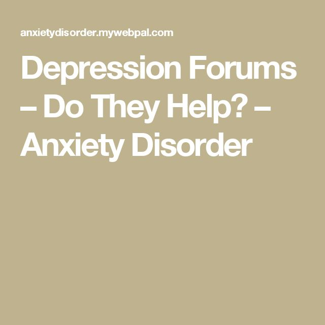 Depression Forums – Do They Help? – Anxiety Disorder