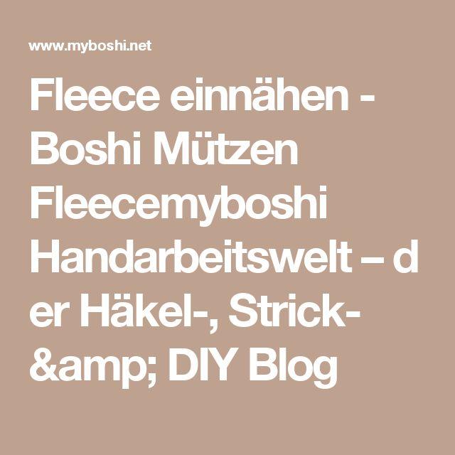 Fleece einnähen - Boshi Mützen Fleecemyboshi Handarbeitswelt–der Häkel-, Strick- & DIY Blog