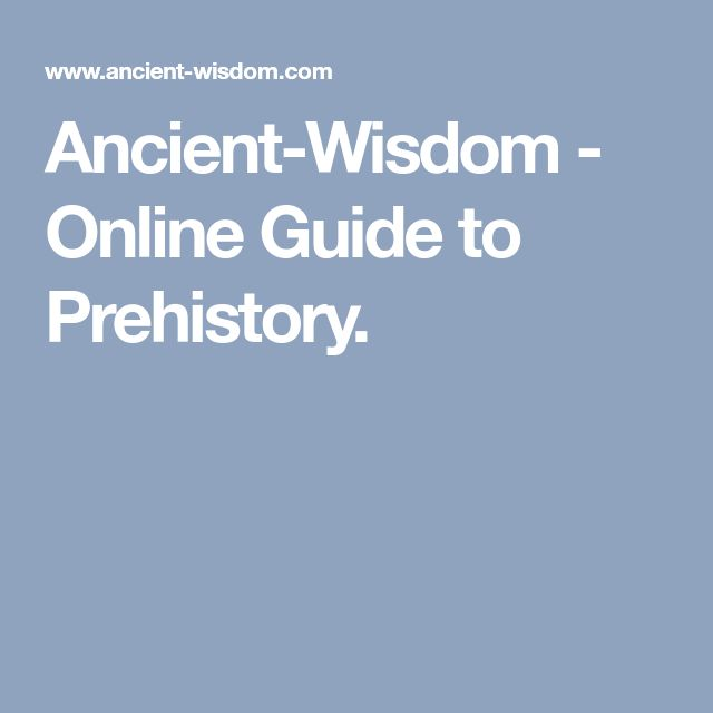 Ancient-Wisdom - Online Guide to Prehistory.