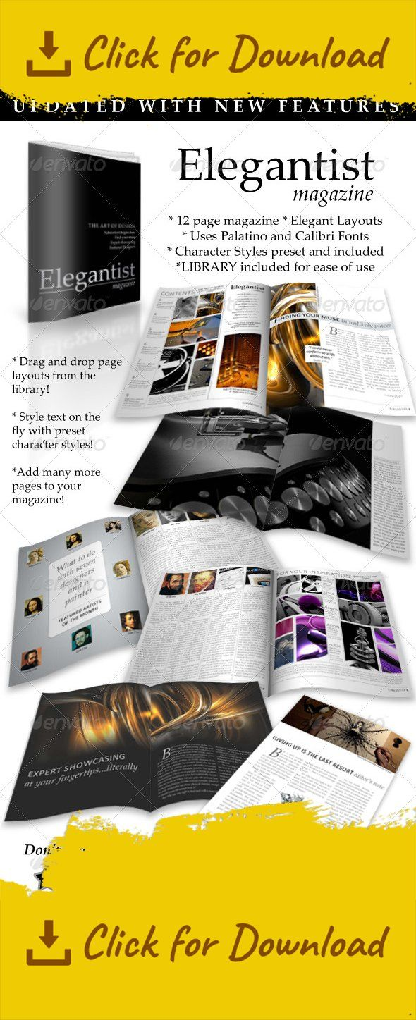Elegantist Magazine.  12 page magazine.  Different layouts on different pages so you can pick and choose.  Character styles are predefined and included in file.  Uses Calibri and Palatino fonts.  Includes  LIBRARY : Drag and drop layouts to any page, create more pages and populate the library.  HOW TO  file includes font information. Create more pages and use the library with this help file.