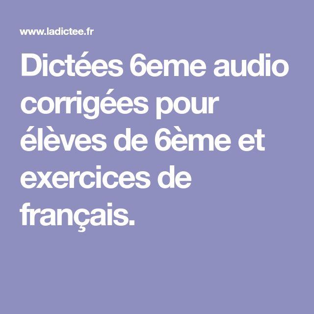 Dictées 6eme audio corrigées pour élèves de 6ème et exercices de français.