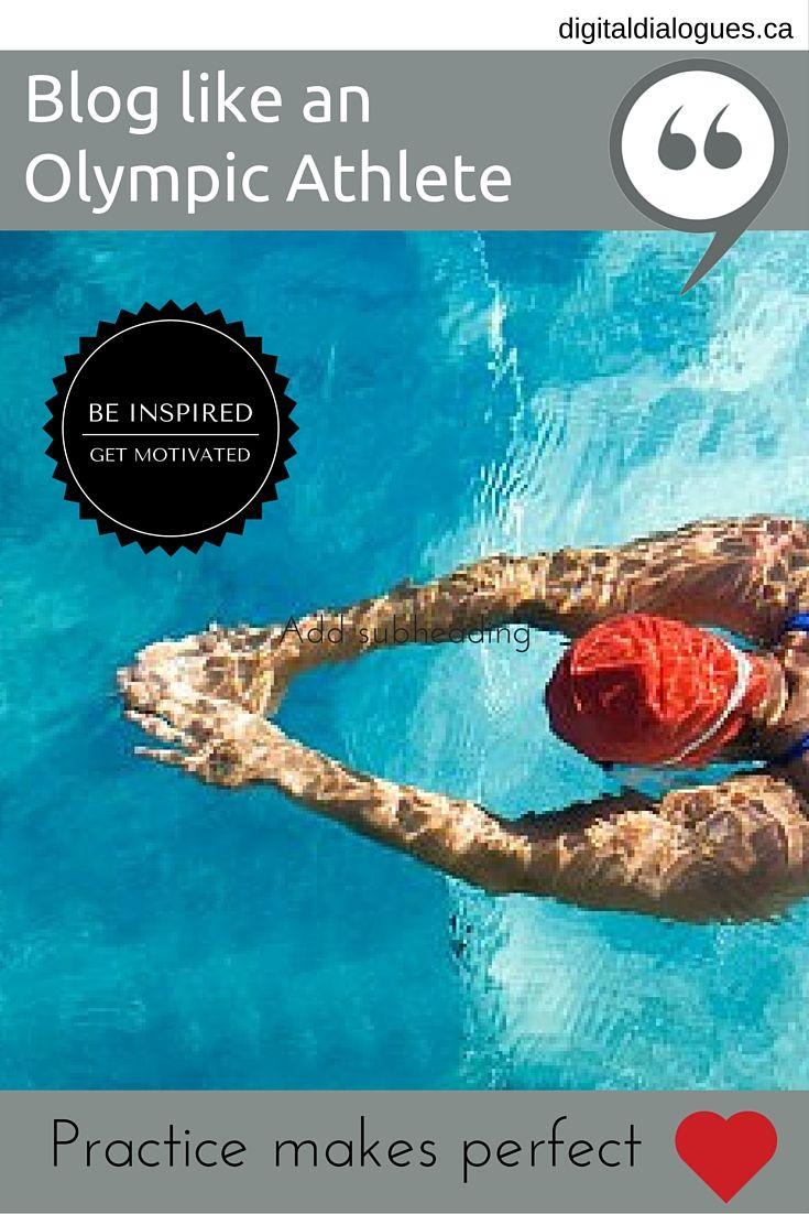 How to blog like an Olympic athlete via @https://www.pinterest.com/dawncomber/