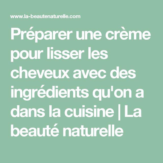 Préparer une crème pour lisser les cheveux avec des ingrédients qu'on a dans la cuisine | La beauté naturelle