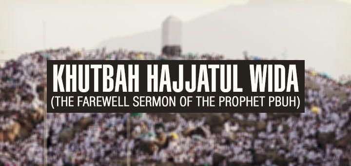 Khutbah Hajjatul Wida - The Last Sermon of the Holy Prophet (PBUH) The best ever sermon in the history of mankind and the real Solution For Humanity! http://blog.darussalampublishers.com/khutbah-hajjatul-wida/ #Hajj #Hajj2016 #EidulAdha