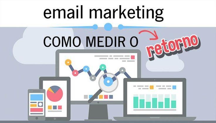 Como medir o ROI do email marketing?