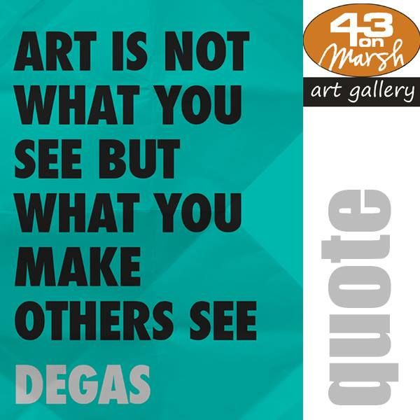 Art is not what you see, but what you make others see - Degas #art #artgallery