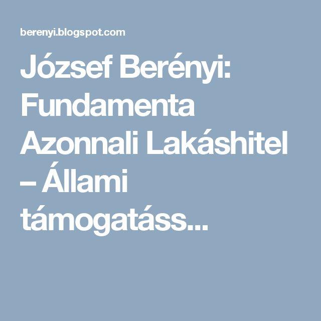 József Berényi: Fundamenta Azonnali Lakáshitel – Állami támogatáss...