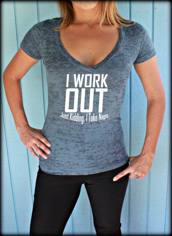 Womens Burnout Workout V-Neck T-Shirt. I Workout Just Kidding I Take Naps. Cross Training Gym Shirt. Gym T-Shirt. Running T Shirt.