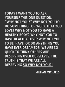 Why Not You?!  -Jillian Michaels
