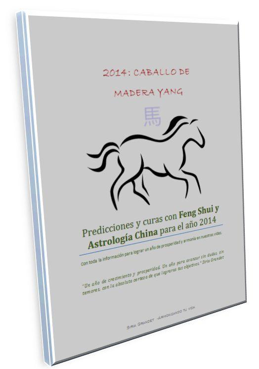 """E-BOOK: """"Análisis, predicciones y curas para el año del Caballo de Madera Yang (2014) con Feng Shui y Astrología China."""" Autor: Siria Grandet"""