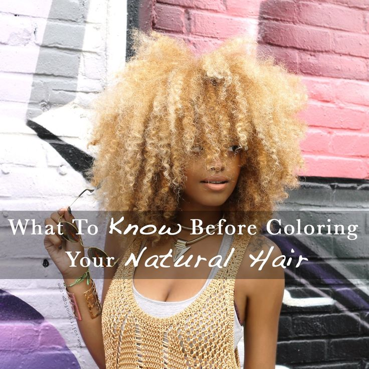 Before I Dye…What To Know Before Coloring Your Natural Hair  #NaturalHair #ColoringHair