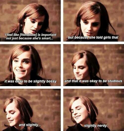 Hermione Granger - Emma Watson love so much she stands up for what she believes in and is a inspiration you see this reflected in Hermione