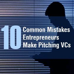 Watching entrepreneurs pitch venture capitalists, after a while, you tend to notice some consistent behavior patterns. Here are common mistakes to avoid