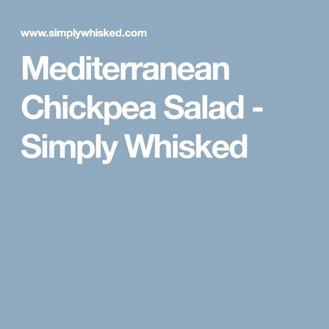 Mediterranean Chickpea Salad - Simply Whisked