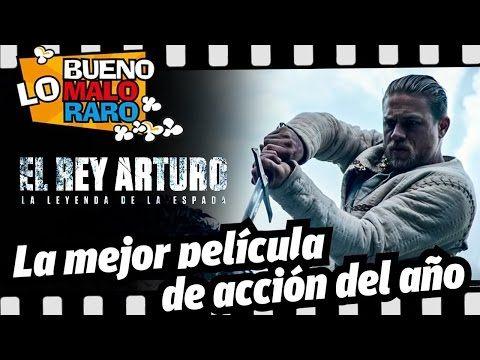 EL REY ARTURO LO BUENO Y LO MALO - YouTube