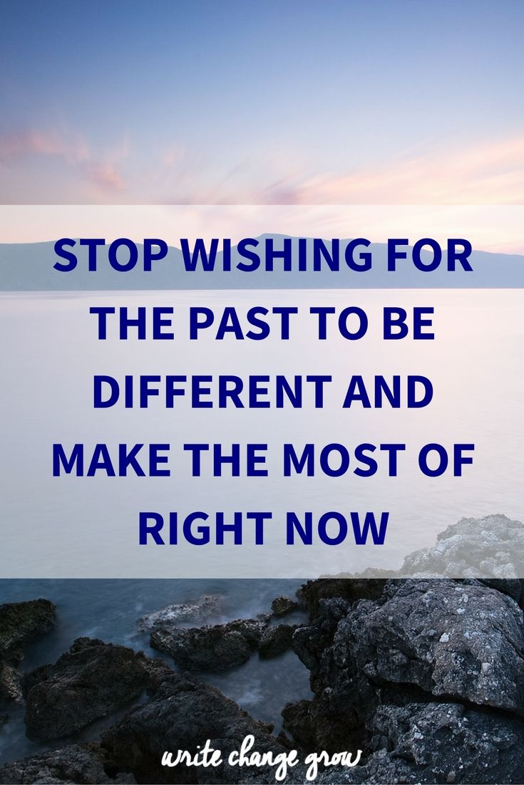 Right now is the only moment you have any control over, so make the most of it.