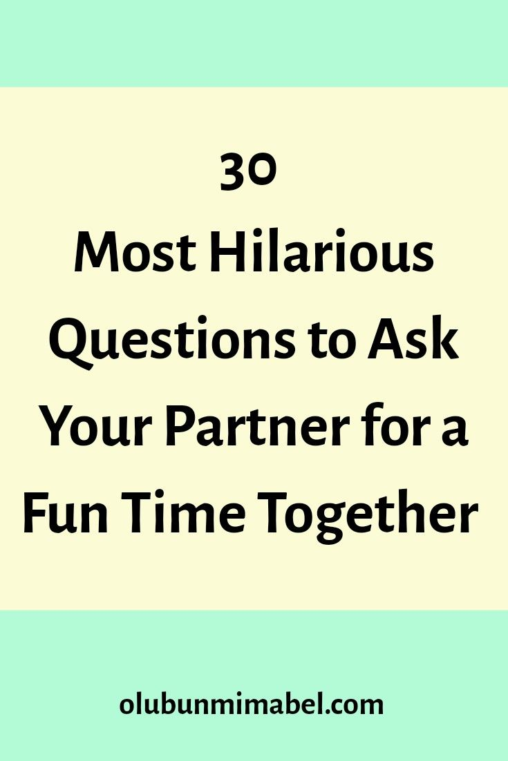 30 Hilarious Questions To Ask Your Partner To Instantly Change Their Bad Mood Boyfriend Questions This Or That Questions Things To Ask Your Boyfriend