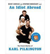 Ricky Gervais, Stephen Merchant, Karl Pilkington - An Idiot Abroad, the travel diaries. hahahaha