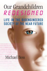 Our Grandchildren Redesigned by Michael D. Bess F'08