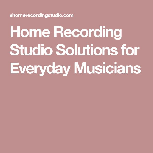 Home Recording Studio Solutions for Everyday Musicians