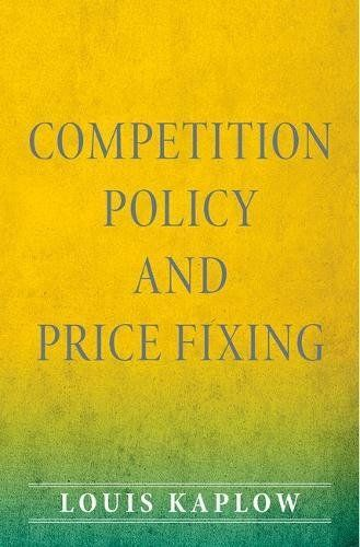 Competition Policy and Price Fixing:   <p>Throughout the world, the rule against price fixing is competition law's most important and least controversial prohibition. Yet there is far less consensus than meets the eye on what constitutes price fixing, and prevalent understandings conflict with the teachings of oligopoly theory that supposedly underlie modern competition policy.</p><br> <p><br> <i>Competition Policy and Price Fixing</i> provides the needed analytical foundation. It offe...