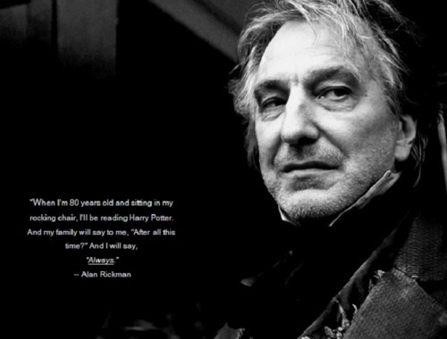 Alan Rickman. My all-time favorite actor: