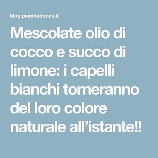 Mescolate olio di cocco e succo di limone: i capelli bianchi torneranno del loro colore naturale all'istante!!