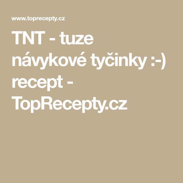 TNT - tuze návykové tyčinky :-) recept - TopRecepty.cz