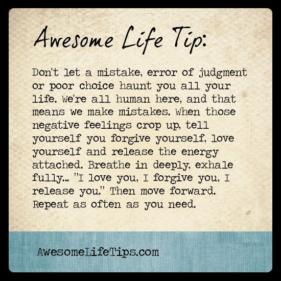 Awesome Life Tip: Forgive Yourself >> www.awesomelifetips.com