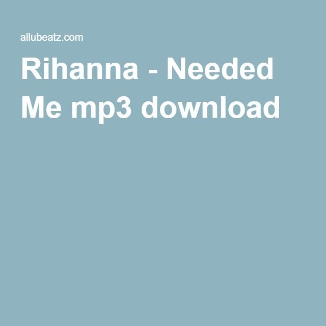 Rihanna - Needed Me mp3 download