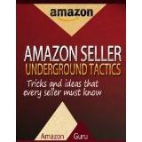 Amazon Seller Underground Tactics, Sell on Amazon, Using FBA (Kindle Edition)By Amazon Guru