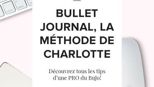 Bullet Journal français: Charlotte nous fait découvrir sa routine BuJo!