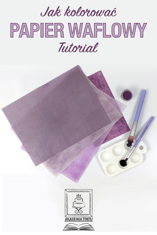 Jak Kolorowac Papier Waflowy Tutorial Tutorial Cooking Techniques