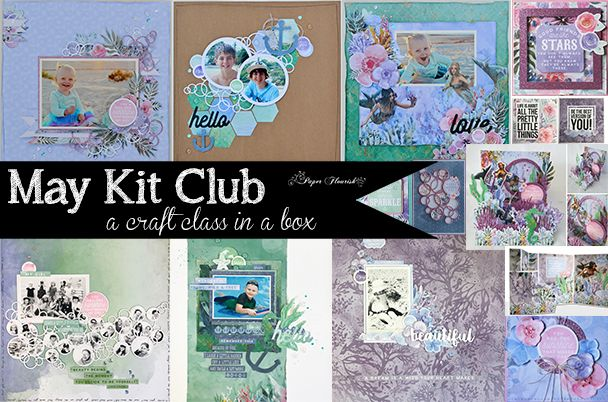 May Kit Club $49.95 + Postage  Paper Flourish Kit Club is a Craft Class in a Box. Everything you need to create a minimum of 4 layouts and 6 cards! Full colour step by step instructions are included.