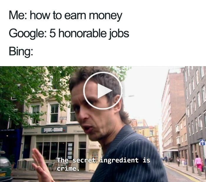 20 Google Vs Bing Memes That Are As Hilarious As They Are Accurate Memes Funny Memes Hilarious