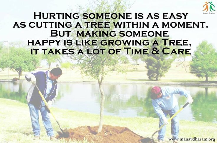 Hurting someone is as easy as cutting a tree within a moment. But making someone happy is like growing a tree, it takes a lot of time and care. #MANAVDHARAM#INSPIRATIONAL#MOTIVATIONAL#SPIRITUAL#MEDITATION#SOUL#POSITIVETHINKING#QUOTES